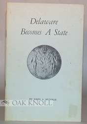 DELAWARE BECOMES A STATE. John A. Munroe