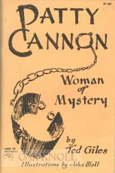 PATTY CANNON, WOMAN OF MYSTERY. Ted Giles