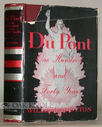 DU PONT, ONE HUNDRED AND FORTY YEARS. William S. Dutton