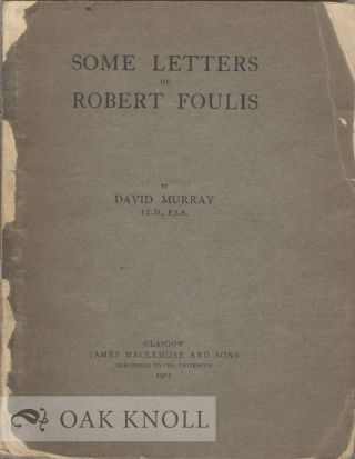 SOME LETTERS OF ROBERT FOULIS. David Murray
