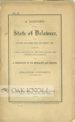 A HISTORY OF THE STATE OF DELAWARE, FROM ITS FIRST SETTLEMENT UNTIL THE PRESENT TIME, CONTAINING...