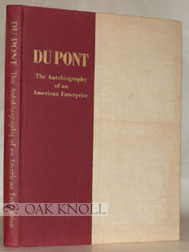 DU PONT, THE AUTOBIOGRAPHY OF AN AMERICAN ENTERPRISE