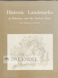 HISTORIC LANDMARKS OF DELAWARE AND THE EASTERN SHORE. Betty Harrington Macdonald