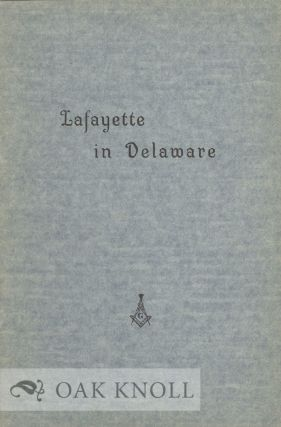 LAFAYETTE IN DELAWARE. Leon De Valinger Jr, William P. Frank