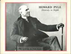 HOWARD PYLE, DIVERSITY IN DEPTH.