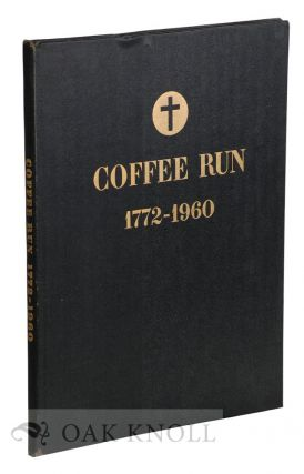 COFFEE RUN, 1772-1960, THE STORY OF THE BEGINNINGS OF THE CATHOLIC FAITH IN DELAWARE