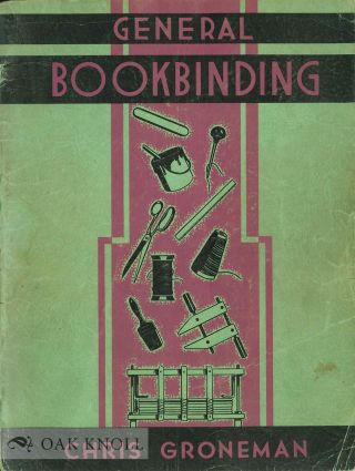GENERAL BOOKBINDING. Chris H. Groneman