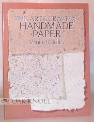 ART & CRAFT OF HANDMADE PAPER. Vance Studley