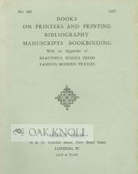 BOOKS ON PRINTERS AND PRINTING, BIBLIOGRAPHY, MANUSCRIPTS, BOOKBINDING WITH AN APPENDIX OF...