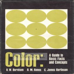 COLOR: A GUIDE TO BASIC FACTS AND CONCEPTS. Robert W. Burnham, Randall M. Hanes, C. James B
