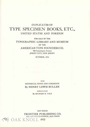 DUPLICATES OF TYPE SPECIMEN BOOKS, ETC., UNITED STATES AND FOREIGN, FOR SALE BY THE TYPOGRAPHIC LIBRARY OF THE AMERICAN TYPE FOUNDERS COMPANY.