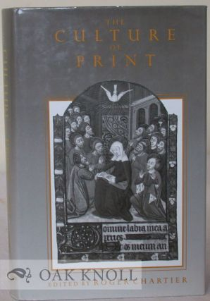 THE CULTURE OF PRINT, POWER AND THE USES OF PRINT IN EARLY MODERN EUROPE