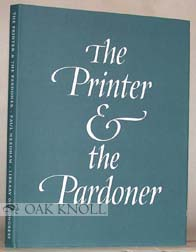 THE PRINTER & THE PARDONER, AN UNRECORDED INDULGENCE PRINTED BY WILLIAM CAXTON FOR THE HOSPITAL...
