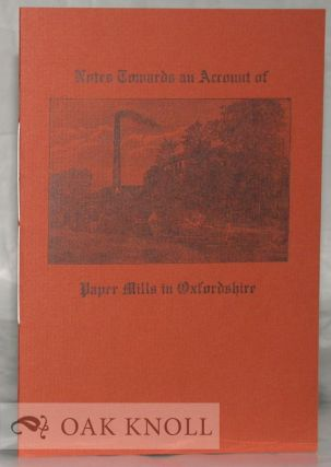 NOTES TOWARDS AN ACCOUNT OF PAPER MILLS IN OXFORDSHIRE. Frances Wakeman