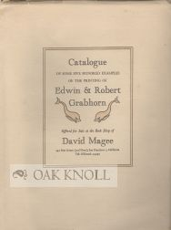 CATALOGUE OF SOME FIVE HUNDRED EXAMPLES OF THE PRINTING OF EDWIN & ROBERT GRABHORN OFFERED FOR...