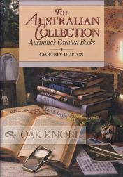 THE AUSTRALIAN COLLECTION, AUSTRALIA'S GREATEST BOOKS. Geoffrey Dutton