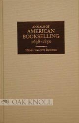 ANNALS OF AMERICAN BOOKSELLING, 1638-1850