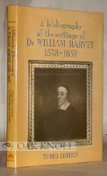 A BIBLIOGRAPHY OF THE WRITINGS OF DR. WILLIAM HARVEY, 1578-1657