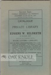 CATALOGUE OF THE PRIVATE LIBRARY, EUGENE W. HILDRETH OF MELROSE, MASS