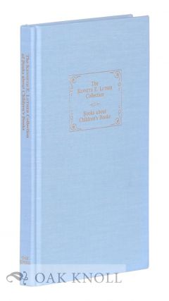 THE KENNETH E. LUTHER COLLECTION OF BOOKS ABOUT CHILDREN'S BOOKS. CATALOGUE 117 PART A-G AND...