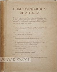 COMPOSING-ROOM MEMORIES, LETTERS FROM EMINENT AMERICANS CONCERNING THE ADVANTAGES & SATISFACTIONS...