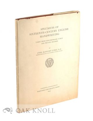 SPECIMENS OF SIXTEENTH-CENTURY ENGLISH HANDWRITING TAKEN FROM CONTEMPORARY PUBLIC AND PRIVATE...
