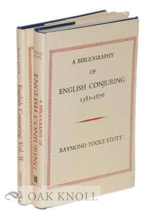 BIBLIOGRAPHY OF ENGLISH CONJURING, 1581-1876. Raymond Toole Stott.