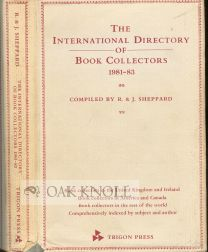 INTERNATIONAL DIRECTORY OF BOOK COLLECTORS 1981-83, A DIRCTORY OF BOOK COLLECTORS. Roger and Judith Sheppard.