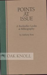 POINTS AT ISSUE, A BOOKSELLER LOOKS AT BIBLIOGRAPHY. Anthony Rota