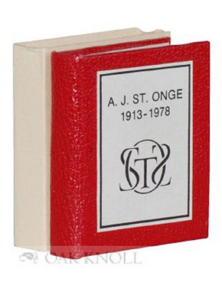 THE BIBLIOMIDGETS OF ACHILLE J. ST. ONGE, A MEMORIAL AND A BIBLIOGRAPHY.