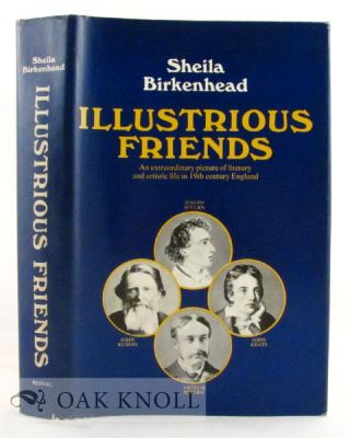ILLUSTRIOUS FRIENDS, THE STORY OF JOSEPH SEVERN AND HIS SON ARTHUR. Sheila Birkenhead.