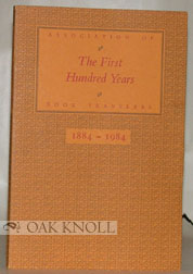 THE FIRST HUNDRED YEARS, ASSOCIATION OF BOOK TRAVELERS, 1884-1984. Bev Chaney