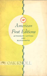 AMERICAN FIRST EDITIONS, AUTOGRAPH LETTERS AND MANUSCRIPTS.