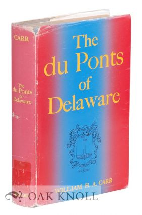THE DU PONTS OF DELAWARE. William H. A. Carr