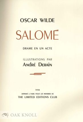 SALOME, A TRAGEDY IN ONE ACT. accompanied by a second volume in stiff paper wrappers entitled SALOME, DRAME EN UN ACTE. ILLUSTRATIONS PAR ANDRE DERAIN