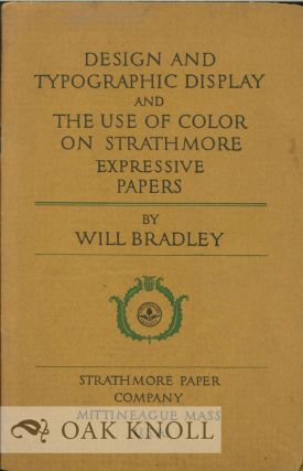 DESIGN AND TYPOGRAPHIC DISPLAY AND THE USE OF COLOR ON STRATHMORE EXPR ESSIVE PAPERS. Will Bradley.
