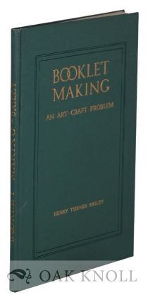 BOOKLET MAKING, AN ART-CRAFT PROBLEM. Henry Turner Bailey.