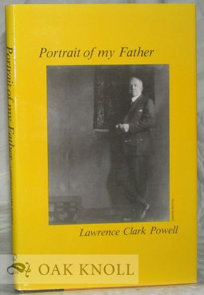 PORTRAIT OF MY FATHER. Lawrence Clark Powell