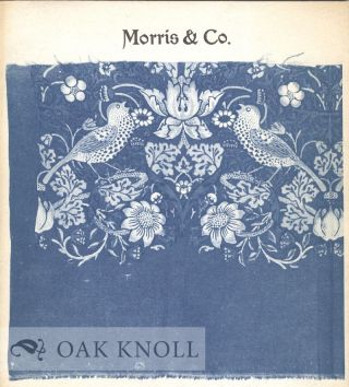 MORRIS & CO., STAINED GLASS WINDOWS. PAINTED TILES & CERMAICS. PRINTED PAPERS AND CHINTZES. WOVEN FABRICS & TAPESTRIES. CARPETS & EMBROIDERIES FROM THE COLLECTION OF SANFORD & HELEN BERGER.