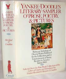 YANKEE DOODLE'S LITERARY SAMPLER OF PROSE POETRY, AND PICTURES; BEING AN ANTHOLOGY OF DIVERSE WORKS PUBLISHED FOR THE EDIFICATION AND - OR ENTERTAINMENT OF YOUNG READERS IN AMERICA BEFORE 1900.