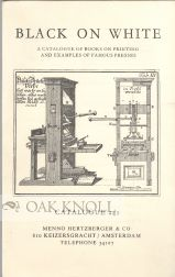 BLACK ON WHITE, A CATALOGUE OF BOOKS ON PRINTING AND EXAMPLES OF FAMOUS PRESSES.
