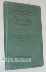 THE SHELLEY LIBRARY, AN ESSAY IN BIBLIOGRAPHY. H. Buxton Forman