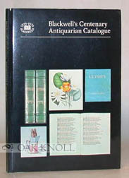 CENTENARY CATALOGUE OF ANTIQUARIAN AND RARE MODERN BOOKS