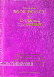 SHEPPARD'S BOOK DEALERS IN INDIA AND THE ORIENT, A DIRECTORY OF DEALERS IN SECONDHAND AND...