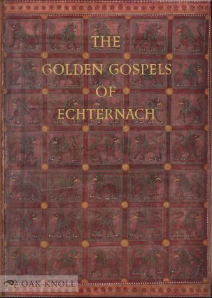 GOLDEN GOSPELS OF ECHTERNACH, CODEX AUREUS EPTERNACENSIS. Dr. Peter Metz.