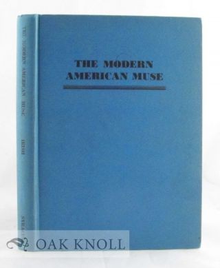 THE MODERN AMERICAN MUSE, A COMPLETE BIBLIOGRAPHY OF AMERICAN VERSE 1900-1925. Wynot R. Irish