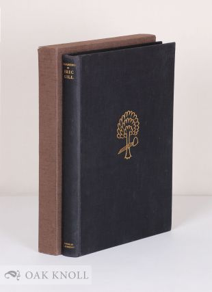 ENGRAVINGS BY ERIC GILL, A SELECTION OF ENGRAVINGS ON WOOD AND METAL REPRESENTATIVE OF HIS WORK...