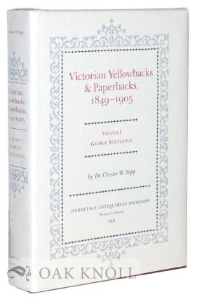 VICTORIAN YELLOWBACKS & PAPERBACKS, 1849-1905. VOLUME I. GEORGE ROUTLEDGE