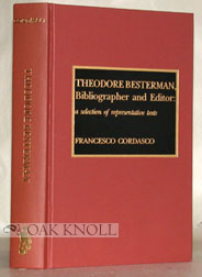 THEODORE BESTERMAN, BIBLIOGRAPHER AND EDITOR: A SELECTION OF REPRESENTATIVE TEXTS.