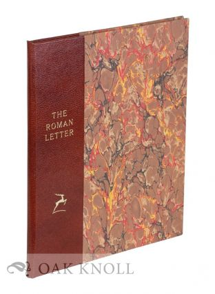 THE ROMAN LETTER, A STUDY OF NOTABLE GRAVEN AND WRITTEN FORMS FROM TWENTY CENTURIES. James Hayes